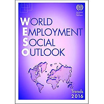 World Employment and Social Outlook: Trends 2016