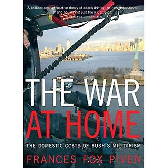 The War at Home: The Domestic Causes and Consequences of Bush's Militarism