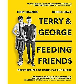 Terry & George - ruokinta ystävät: Great reseptejä kokki, syödä ja jakaa