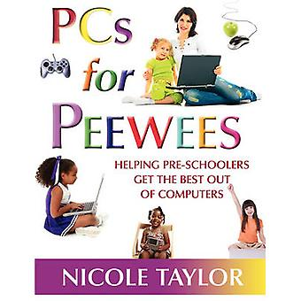 PCs for Peewees by Taylor & Nicole