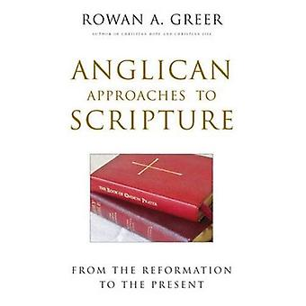 Anglican Approaches to Scripture: from the Reformation to the Present