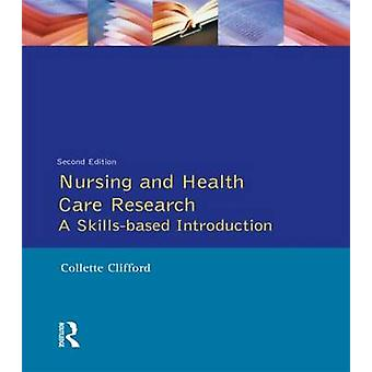 Nursing and Health Care Research by Clifford & Collette & Etc