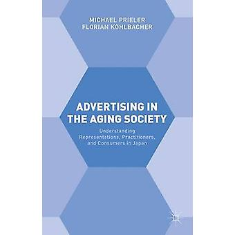 Advertising in the Aging Society by Prieler & Michael