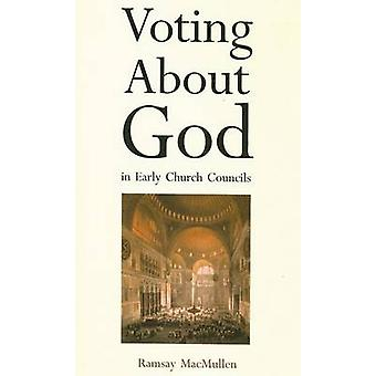 Voting about God in Early Church Councils by MacMullen & Ramsay