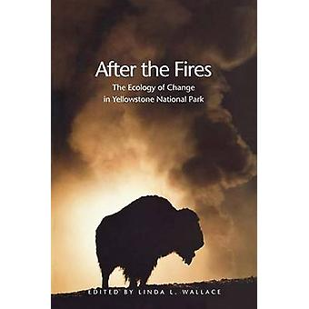 After the Fires The Ecology of Change in Yellowstone National Park by Wallace & Linda L.