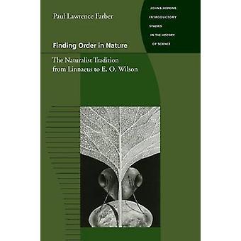Perceber a ordem na natureza a tradição naturalista de Linnaeus para O. E. Wilson por Farber & Paul Lawrence