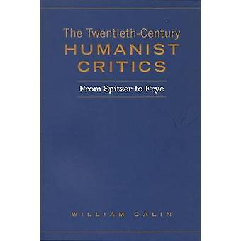 Die einflußreichsten Humanist Kritiker von Spitzer, Frye von Calin & William