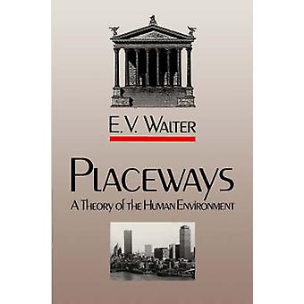Placeways A Theory of the Human Environment par Walter & E. V.