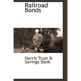Railroad Bonds by Trust & Savings Bank & Harris