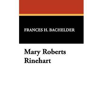 Mary Roberts Rinehart by Bachelder & Frances H.