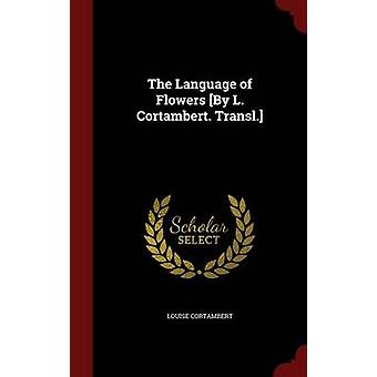 The Language of Flowers By L. Cortambert. Transl. by Cortambert & Louise