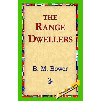 The Range Dwellers by Bower & B. M.