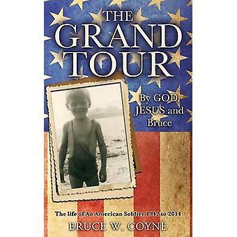 Die Grand Tour durch Coyne & Bruce W.