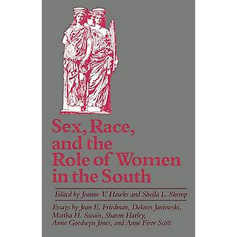 Sex Race and the Role of Women in the South by Hawks & Joanne V.