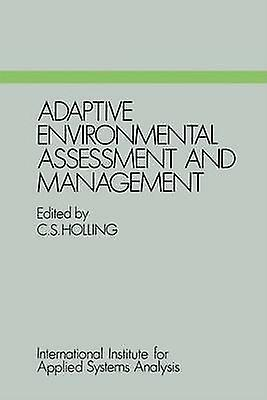 Adaptive EnvironHommestal AssessHommest and ManageHommest by Holling & C S.