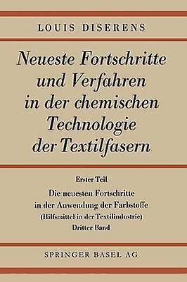 Die Neuesten Fortschritte in Der Anwendung Der Farbstoffe Hilfsmittel in Der Textilindustrie by Diserens & Ludwig