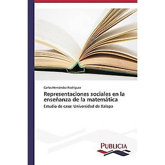 Representaciones sociales en la enseanza de la matemtica by Hernndez Rodrguez Carlos