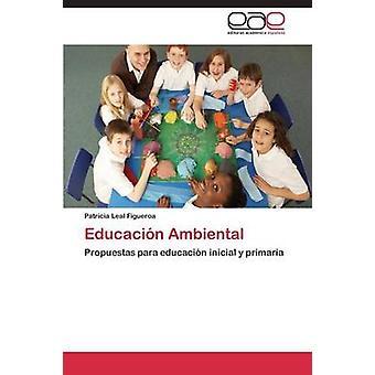 Educación Ambiental av Leal Figueroa Patricia