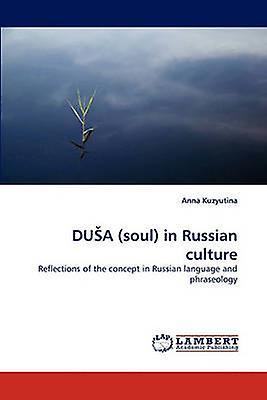 Du a Soul in Russian Culture by Kuzyutina & Anna