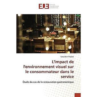 Limpact de lenvironnement visuel sur le consommateur dans le service by Ben Thabet Sana