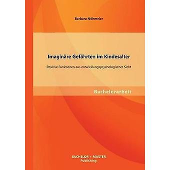 Imaginare Gefahrten Im Kindesalter positieve Funktionen Aus Entwicklungspsychologischer Sicht door Nohmeier & Barbara