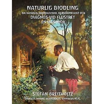 Naturlig Biodling om naturlig reproduktionkupvrmelukt Diagnos vid Flustret en handbok by Breitholtz & Stefan