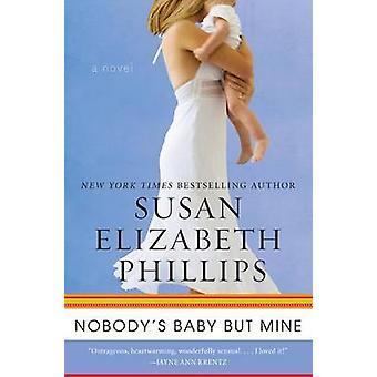 Nobody's Baby But Mine by Susan Elizabeth Phillips - 9780062004666 Bo