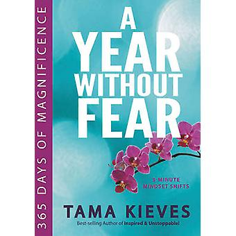 Year Withour Fear - 365 Days of Magnificence by Tama Kieves - 97803991