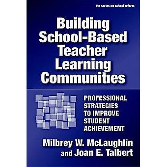Bygga skolbaserade lärare lärande gemenskaperna-Professional stra