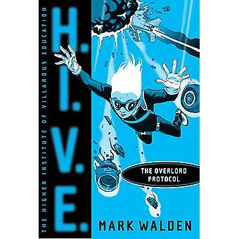 The Overlord Protocol by Mark Walden - 9781416935742 Book