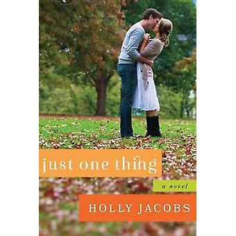 Just One Thing by Holly Jacobs - 9781477820070 Book