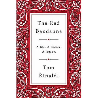 The Red Bandanna - Welles Crowther - 9/11 - and the Path to Purpose by