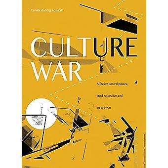 Culture War - Affective Cultural Politics - Tepid Nationalism - and Ar