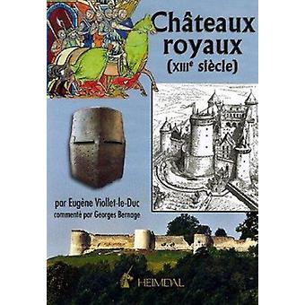 Chateaux Royaux Du XIII Siecle by Eugene Viollet Le Duc - 97828404822