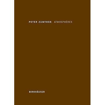 Atmospheres - Environnements Architecturaux--Ce Qui M'Entoure by Peter