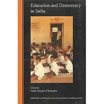Education and Democracy in India by Anne Chatterjee-Vaugier - 9788173