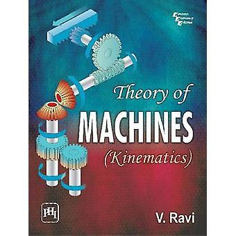 Theory of Machines (kinematics) by V. Ravi - 9788120344044 Book