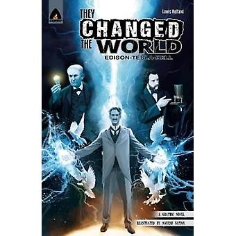 They Changed the World - Bell - Edison and Tesla by Lewis Helfand - 97