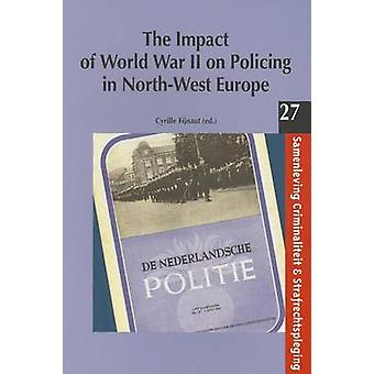 The Impact of World War II on Policing in North-West Europe - Samenlev