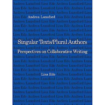 Singular Texts - Plural Authors: Perspectives on Collaborative Writing