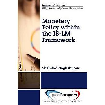 Monetary Policy within the ISLM Framework by Naghshpour & Shahdad