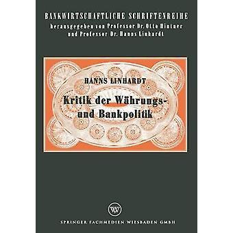Kritik der Whrungs und Bankpolitik by Linhardt & Hanns