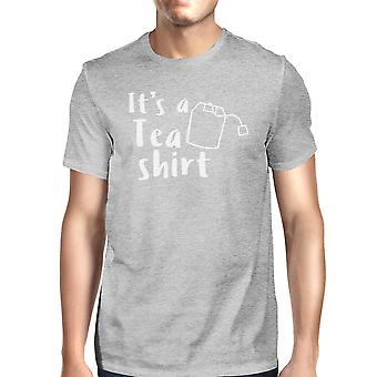 It's A Tea Shirt Mens Grey Graphic T-Shirt Funny Gift Ideas For Him