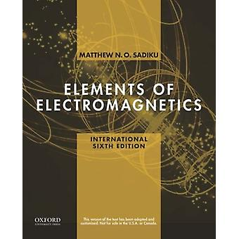 Elements of Electromagnetics (The Oxford Series in Electrical and Computer Engineering) (Paperback) by Sadiku Matthew (Prairie View State University)