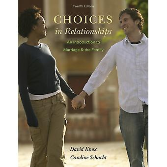 Choices in Relationships: An Introduction to Marriage and the Family (Hardcover) by Knox David Jr. Schacht Caroline