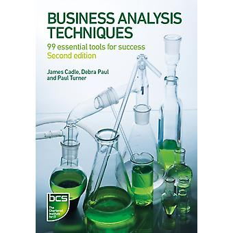 Business Analysis Techniques: 99 Essential Tools for Success (Paperback) by Cadle James Paul Debra Turner Paul