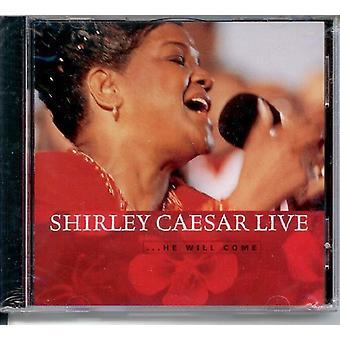 Shirley Caesar - han vil komme-Live [CD] USA import