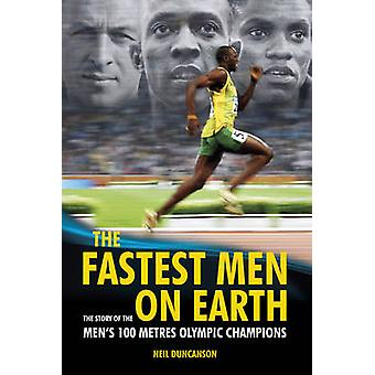 The Fastest Men on Earth - The Story of the Men's 100 Metre Champions