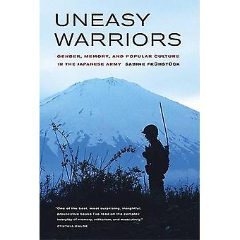 Uneasy Warriors - Gender - Memory - and Popular Culture in the Japanes