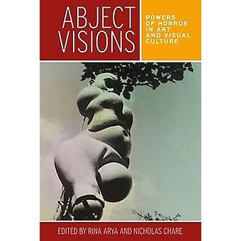 Ynke visjoner - krefter av skrekk i kunst og visuell kultur av Rina Ar